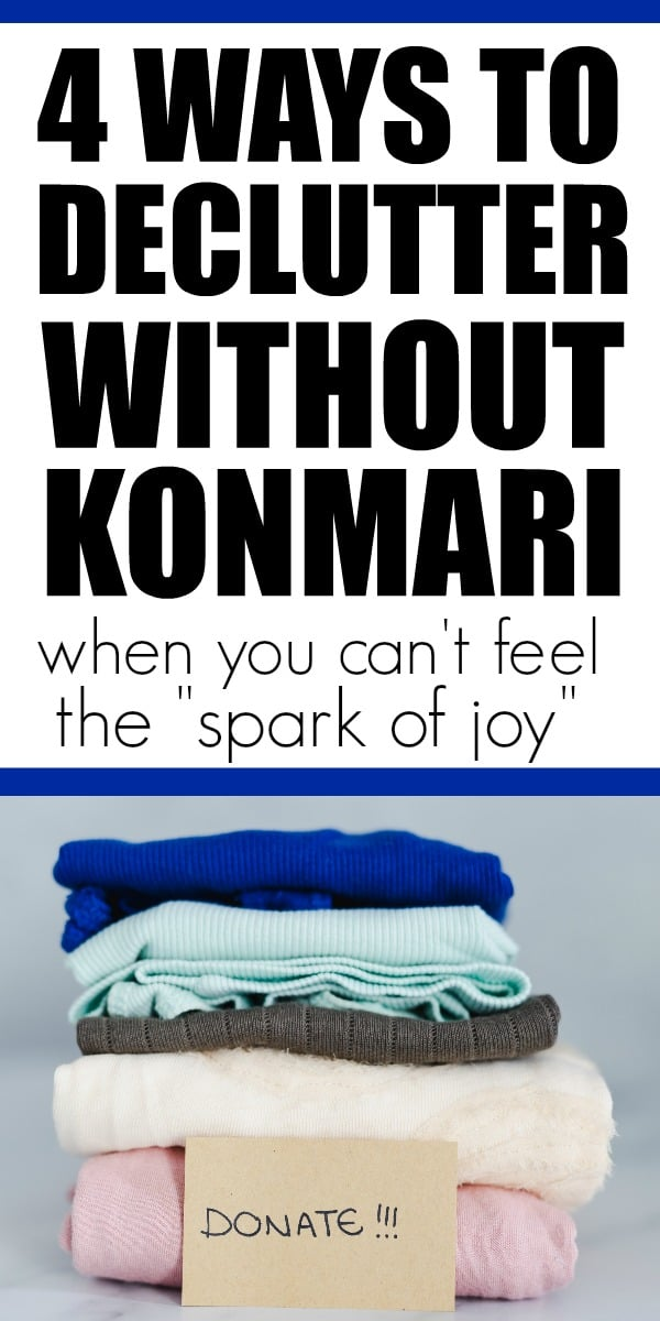 "How to declutter without using Konmari. Are you over ""finding joy"" in your clothes. Here are 4 steps to help declutter without Marie Kondo. #declutter #mariekondo #konmari"