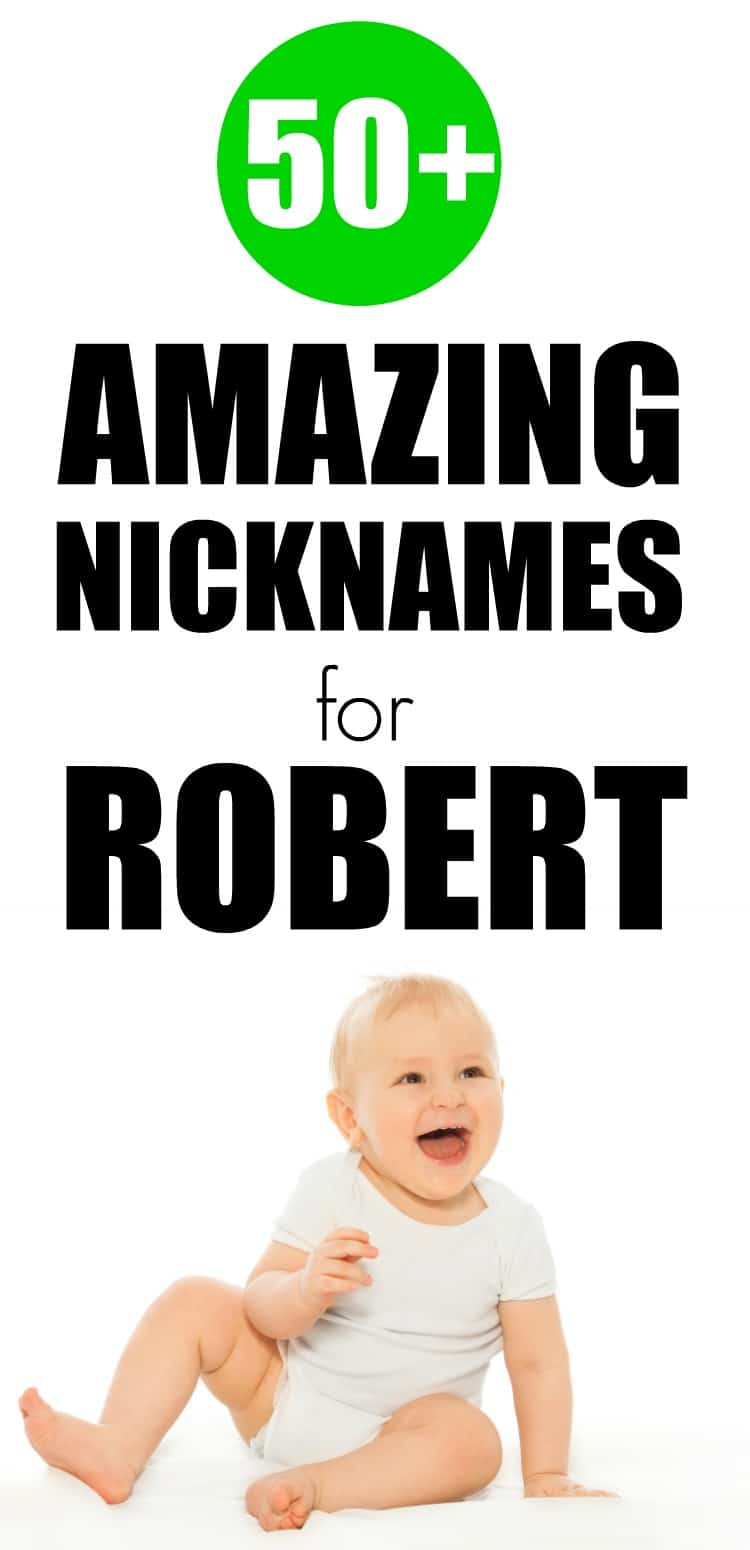 Over 30 of the best nicknames for Robert that you will love. Includes definition and variations of Robert and how to pick a nickname for this classic name. #nicknames