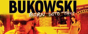 Bukowski_born_into_this_Y