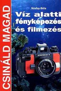 Násfay Béla - Víz alatti fényképezés és filmezés