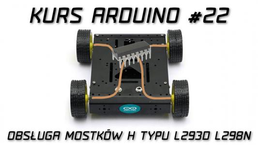 Kurs Arduino #22: Obsługa H-Bridge L293D L298N