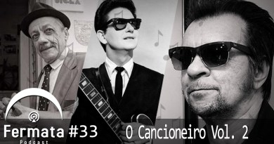 Vitrine1 1 - Fermata Podcast #33 – O Cancioneiro Vol. 2