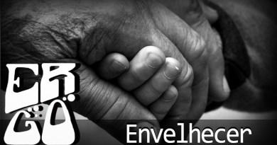 Vitrine1 - Ergo #006 – Envelhecer