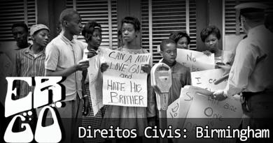 Vitrine1 - Ergo #008 – Direitos Civis – Birmingham
