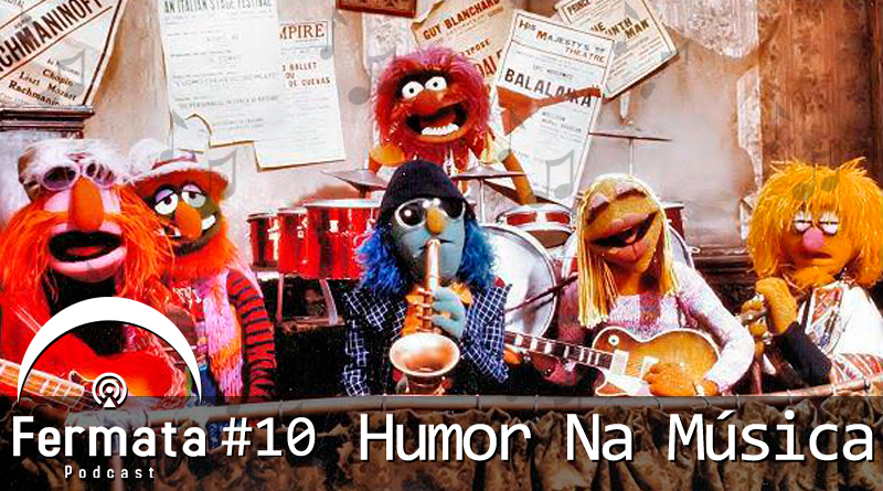 Vitrine 10 - Fermata Podcast #10 – Humor na Musica
