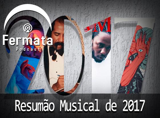 Vitrine 560x416 2 - Fermata Podcast #40 – Disc 1 -Resumão Musical de 2017