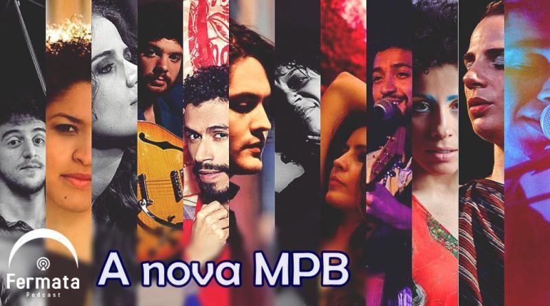 a nova mpb - Fermata Podcast #01 – A Nova MPB