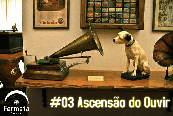 capa3 1 - Fermata Podcast #03 – Ascensão do Ouvir