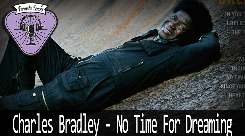 Vitrine1 9 - Fermata Tracks #32 - Charles Bradley - No Time For Dreaming