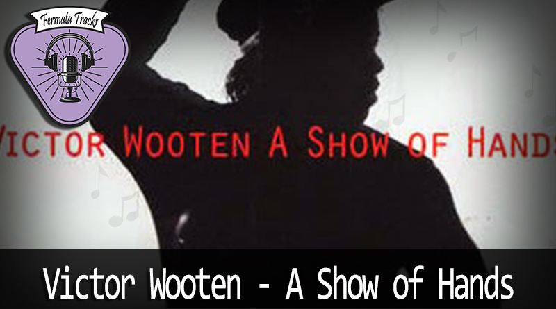 Vitrine1 2 - Fermata Tracks #36 - Victor Wooten - A Show of Hands