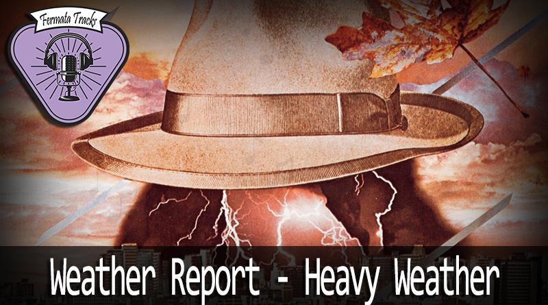 Vitrine1 4 - Fermata Tracks #39 - Weather Report - Heavy Weather