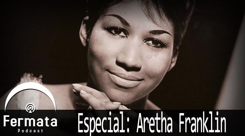 Vitrine Aretha - Fermata Podcast #60 - Aretha Franklin