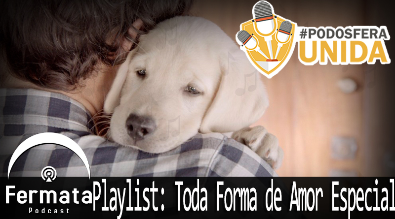 Vitrine1 1 - Fermata Especial – #PodosferaUnida2018 – Playlist: Toda Forma de Amor