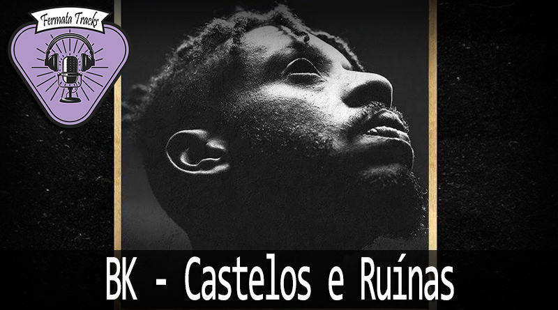 Vitrine BK - Fermata Tracks #54 - BK - Castelos e Ruínas