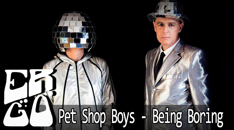 Vitrine Pet Shop Boys   Being Boring - Ergo #022 - Pet Shop Boys - Being Boring
