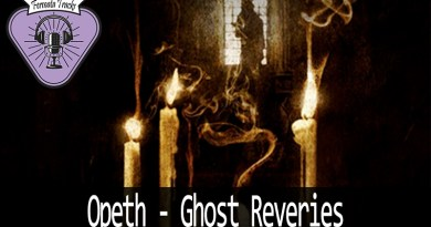 Vitrine Opeth Ghost Reveries - Fermata Tracks #107 - Opeth - Ghost Reveries