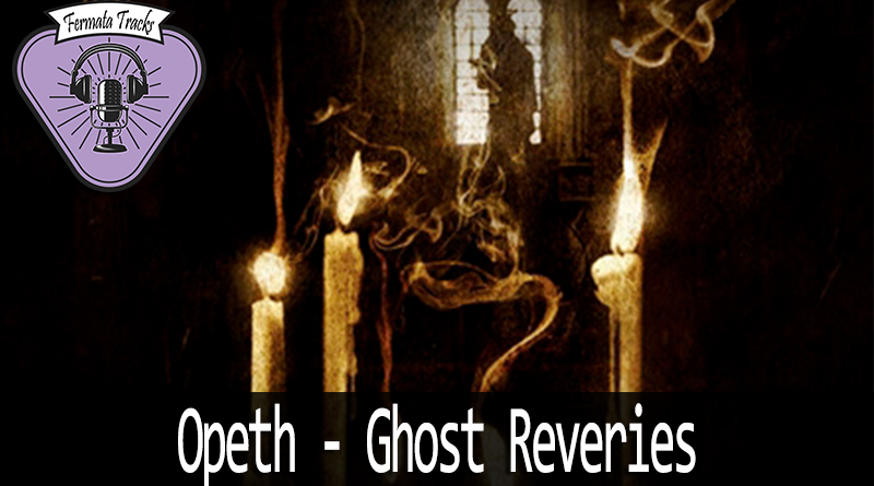 Vitrine Opeth Ghost Reveries - Fermata Tracks #107 - Opeth - Ghost Reveries