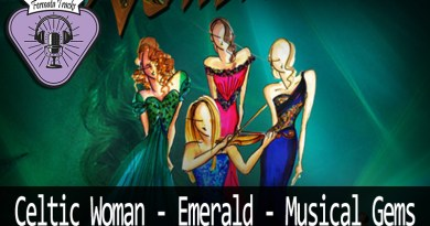 Vitrine Celtic Woman - Fermata Tracks #114 - Celtic Woman - Emerald: Musical Gems (com Jéssica Capelini)