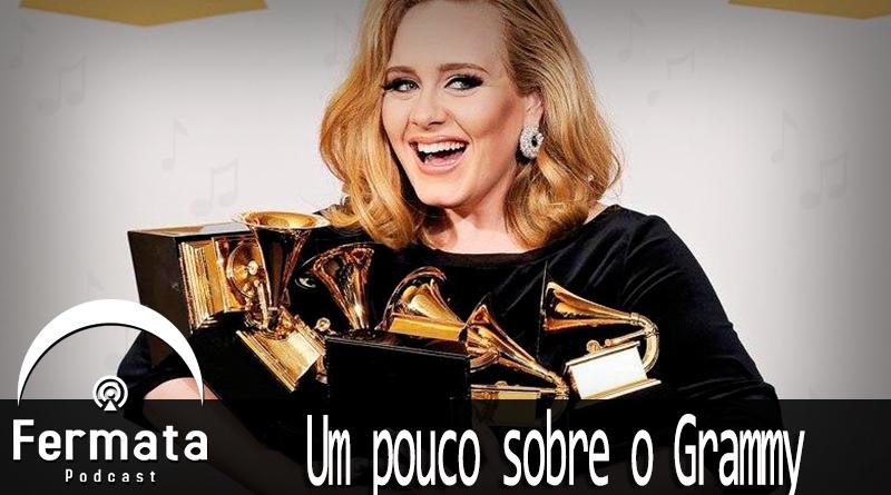 Vitrine Grammy - Fermata Podcast #88 - Um Pouco Sobre o Grammy
