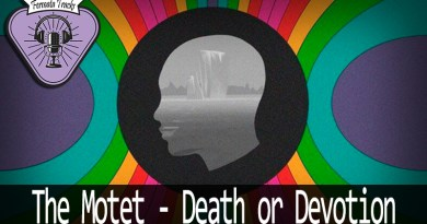 Vitrine The Motet - Fermata Tracks #133 - The Motet - Death or Devotion