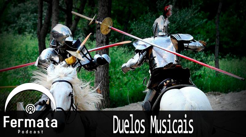 Vitrine Duelos - Fermata Podcast #93 - Duelos Musicais