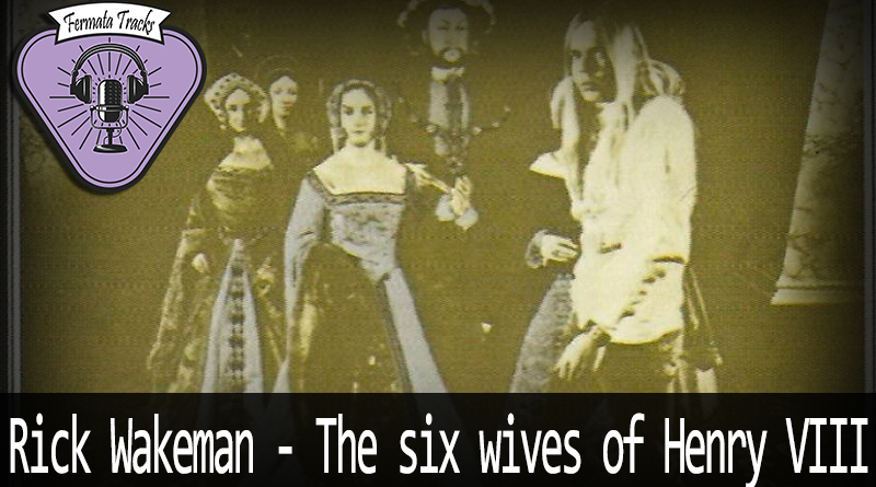 Vitrine Six Wives - Fermata Tracks #147 - Rick Wakeman - The Six Wives of Henry VIII (com Eric)