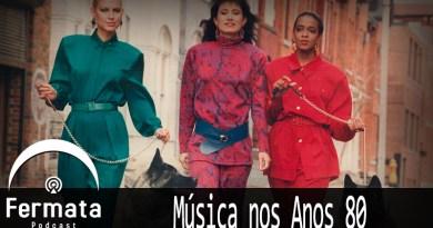 fermata 104 os anos 80 - Fermata Podcast #104 - Música nos anos 80