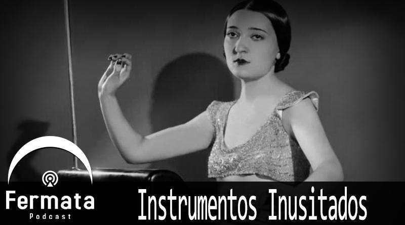 fermata 107 instrumentos inusitados - Fermata Podcast #107 - Instrumentos Inusitados