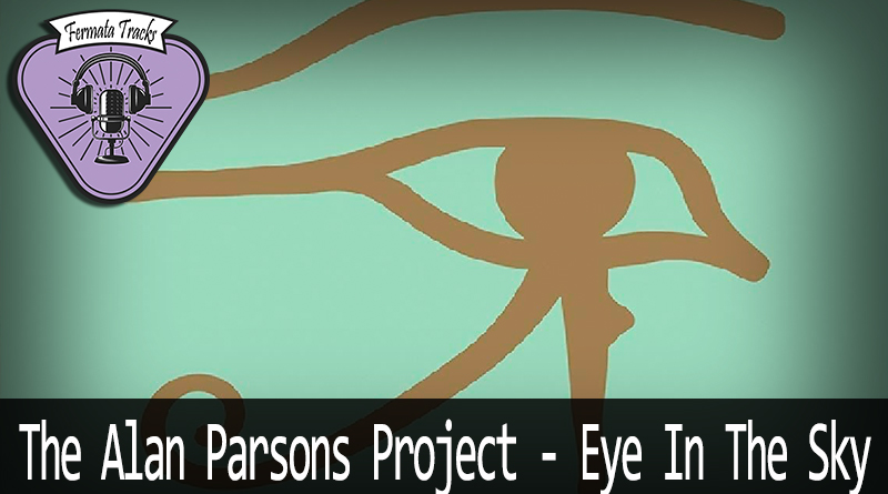 fermata tracks 166 the alan pason project eye in the sky - Fermata Tracks #166 - The Alan Parson's Project - Eye In The Sky