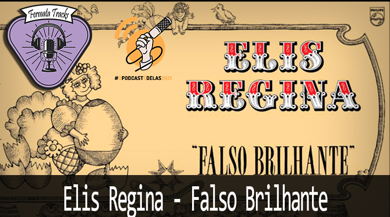 fermata tracks 171 elis regina falso brilhante - Fermata Tracks #171 - Elis Regina - Falso Brilhante #oPodcastÉDelas2021