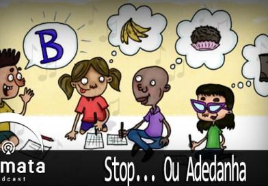 Fermata Podcast #117 – Stop… Ou Adedanha