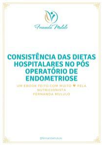 Ebook EBOOK CONSISTÊNCIA DIETAS NO PÓS OPERATÓRIO DE ENDOMETRIOSE
