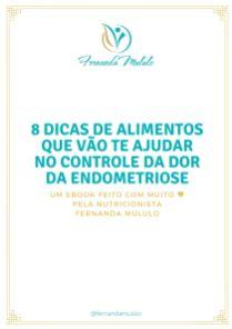 8 dicas de alimentos que vão te ajudar no controle da dor da endometriose