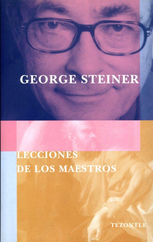 Lecciones de los maestros, George Steiner