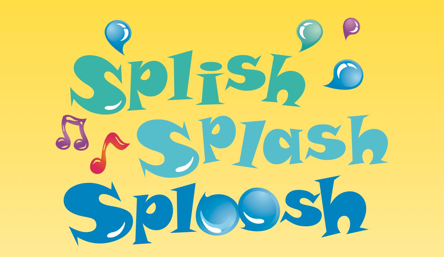 Splish Splash Sploosh