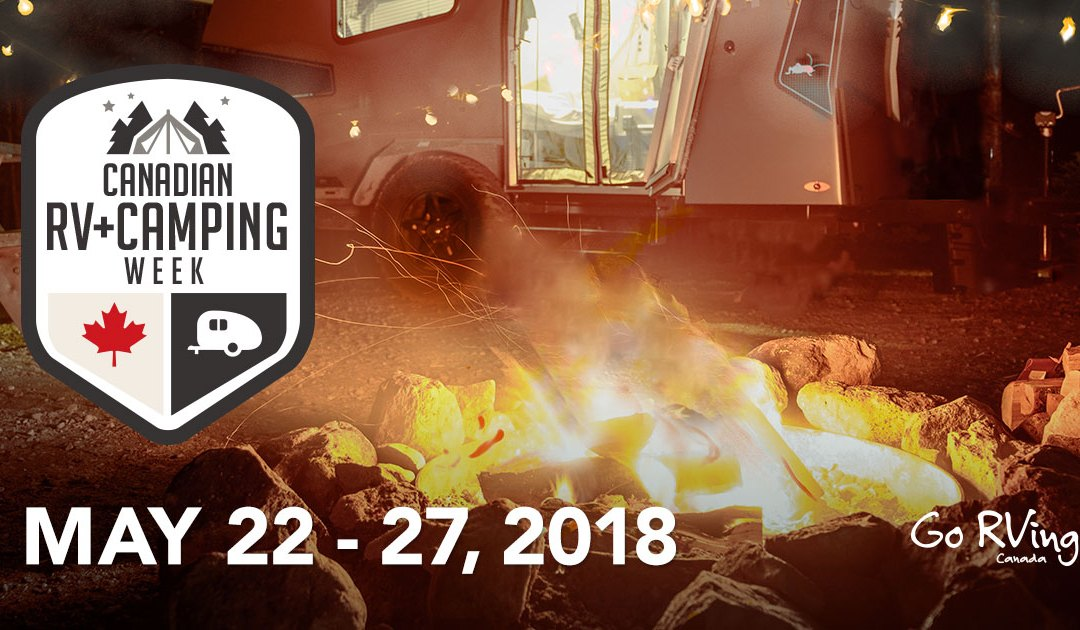 Celebrate the 2018 Canadian RVing and Camping Week with us!