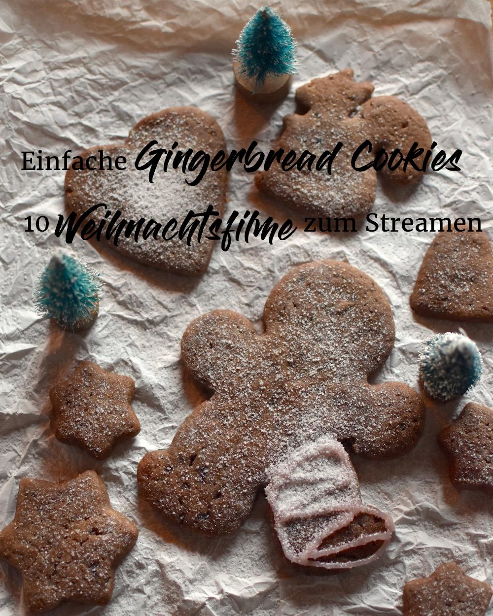 Einfache Gingerbread Cookies und 10 Weihnachtsfilme zum Streamen