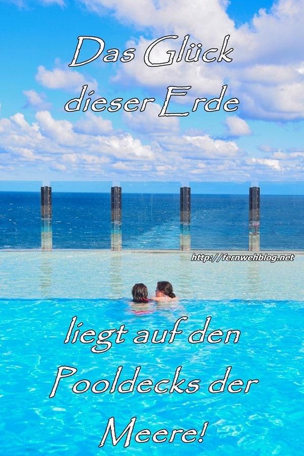 Urlaub Sprüche Kreuzfahrt Das Glück dieser Erde liegt auf den Pooldecks der Meere!