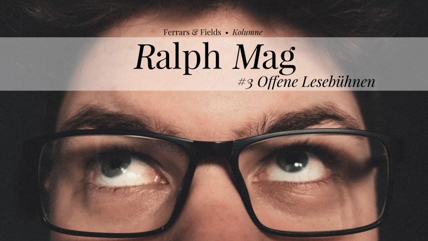 Ralph Mag #3: Offene Lesebühnen