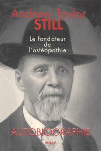 A. T. Still, Autobiographie du créateur de l' ostéopathie