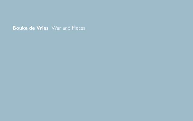 BOUKE DE VRIES: WAR AND PIECES CATALOG