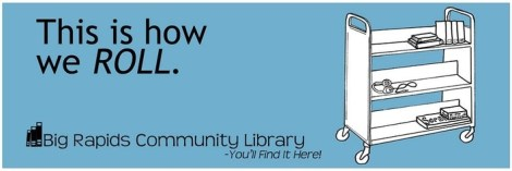 Big Rapids Library Banner. Courtesy of the Volunteer Center at Ferris State University.