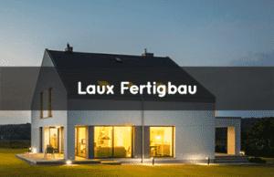 Laux Fertigbau 1 Fertighausbewertung 18. Mai 2021
