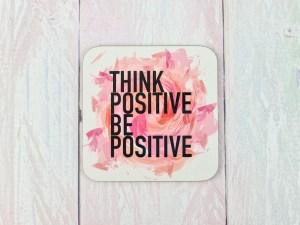 Positivity coaster - think positive