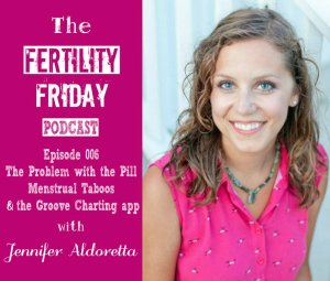 FFP 006 | The problem with the pill | Menstrual taboos | Groove charting app | Jennifer Aldoretta – CEO & Co-Founder of Groove