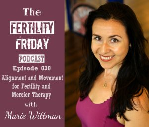 FFP 030 | Alignment and Movement for Fertility | Merciér Therapy | Marie Wittman