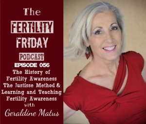 FFP 056 | The History of Fertility Awareness Based Methods | The Justisse Method of Fertility Management | Learning and Teaching Fertility Awareness | Geraldine Matus