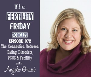 FFP 072 | The Connection Between Eating Disorders, PCOS, & Fertility | Angela Grassi