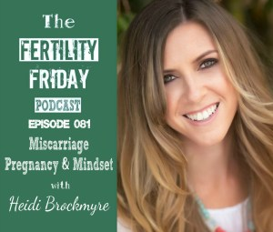 FFP 081 | Miscarriage, Pregnancy & Mindset | Traditional Chinese Medicine (TCM) | Heidi Brockmyre
