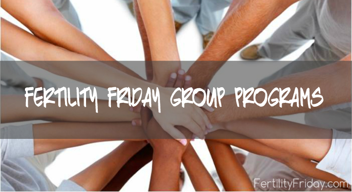 FERTILITY-FRIDAY-GROUP-PROGRAMS